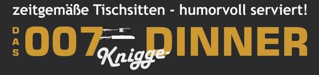 Das 007-Knigge-Dinner | Tischsitten humorvoll serviert!